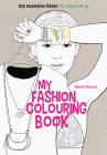 Art Therapy: My Fashion Colouring Book: 100 Fashion Items to Colour in Cover Image