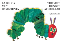 La oruga muy hambrienta/The Very Hungry Caterpillar: bilingual board book Cover Image