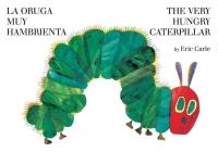 La Oruga Muy Hambrienta/The Very Hungry Caterpillar: Bilingual Board Book Cover Image