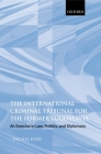 The International Criminal Tribunal for the Former Yugoslavia: An Exercise in Law, Politics, and Diplomacy Cover Image