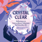 Crystal Clear: Reflections on Extraordinary Talismans for Everyday Life Cover Image