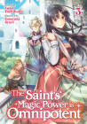 The Saint's Magic Power is Omnipotent (Light Novel) Vol. 3 Cover Image