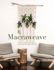 Macraweave: Macrame Meets Weaving with 18 Stunning Home Decor Projects Cover Image