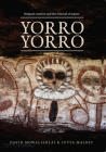 Yorro Yorro: Original Creation and the Renewal of Nature: Rock Art and Stories from the Australian Kimberley Cover Image