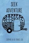 Seek Adventure: Blue Watercolor Camper Trailer Camping & RV Travel Log Cover Image