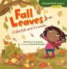 Fall Leaves: Colorful and Crunchy (Cloverleaf Books - Fall's Here!) Cover Image