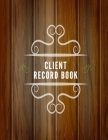Client Record Book: Smart Alphabetical Client Tracker- Professional Business To do list Book for Hair Stylist, Therapist & Nails Stylist- Cover Image