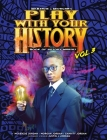 Play with Your History Vol. 3: Book of History Makers Cover Image