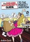 The Enraged Accompanist's Guide to the Perfect Audition (Applause Books) Cover Image