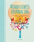 Mindfulness Journaling: Over 60 Exercises to Awaken Awareness and Well-Being Cover Image