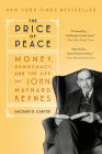 The Price of Peace: Money, Democracy, and the Life of John Maynard Keynes Cover Image