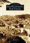 San Francisco's Noe Valley (Images of America (Arcadia Publishing)) Cover Image
