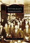 Pittsburgh's Immigrants (Images of America (Arcadia Publishing)) Cover Image