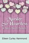 Murder So Heartless: A Merry March Mystery Cover Image