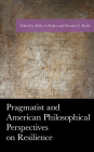 Pragmatist and American Philosophical Perspectives on Resilience (American Philosophy) Cover Image
