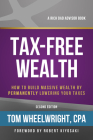 Tax-Free Wealth: How to Build Massive Wealth by Permanently Lowering Your Taxes (Rich Dad's Advisors) Cover Image