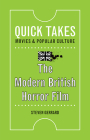 The Modern British Horror Film (Quick Takes: Movies and Popular Culture) Cover Image