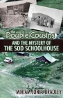 The Double Cousins and the Mystery of the Sod Schoolhouse Cover Image