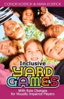 Inclusive Yard Games: With Rule Changes for Visually Impaired Players Cover Image