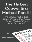 The Halbert Copywriting Method Part III: The Simple Fast & Easy Editing Formula That Forces Buyers To Read Every Word Of Your Ads! Cover Image