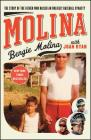 Molina: The Story of the Father Who Raised an Unlikely Baseball Dynasty Cover Image
