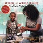 Mommy's Cooking Healthy Southern Style: Introducing 28 Simple Vegetarian and Vegan Meals for Your Family Cover Image