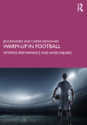 Warm-up in Football: Optimize Performance and Avoid Injuries Cover Image
