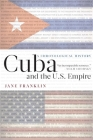Cuba and the U.S. Empire: A Chronological History Cover Image