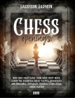 Chess openings illustrated: Win Your First Game From Your First Move, Learn the Essential Chess Tactics, Strategies and Endgames. Separate Yoursel Cover Image