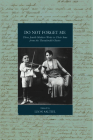 Do Not Forget Me: Three Jewish Mothers Write to Their Sons from the Thessaloniki Ghetto (War and Genocide #32) Cover Image