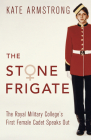 The Stone Frigate: The Royal Military College's First Female Cadet Speaks Out Cover Image