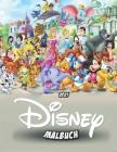 Disney malbuch: tolle 2021 Malvorlagen für Kinder und Erwachsene Cover Image