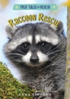 Raccoon Rescue (True Tales of Rescue) Cover Image