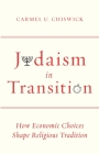 Judaism in Transition: How Economic Choices Shape Religious Tradition Cover Image