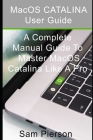 A Complete User Guide to Master Catalina OS: Catalina OS 10.15.2 Cover Image