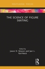 The Science of Figure Skating (Routledge Research in Sport and Exercise Science) Cover Image
