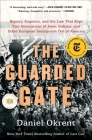 The Guarded Gate: Bigotry, Eugenics, and the Law That Kept Two Generations of Jews, Italians, and Other European Immigrants Out of America Cover Image