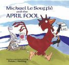 Michael Le Soufflé and the April Fool Cover Image