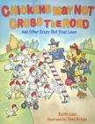 Chickens May Not Cross the Road and Other Crazy (But True) Laws: and Other Crazy But True Laws Cover Image