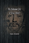 The Unknown Life of Jesus Christ: The Original Text of Nicolas Notovitch's 1887 Discovery Cover Image