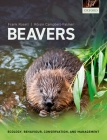 Beavers: Ecology, Behaviour, Conservation, and Management Cover Image