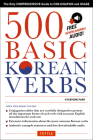 500 Basic Korean Verbs: The Only Comprehensive Guide to Conjugation and Usage Cover Image
