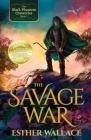 The Savage War: The Black Phantom Chronicles (Book 1) Cover Image