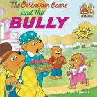 The Berenstain Bears and the Bully (First Time Books(R)) Cover Image