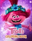Trolls Coloring Book: Trolls Coloring Book for Kids, Girls, Toddlers, Preschoolers Cover Image