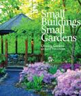 Small Buildings, Small Gardens: Creating Gardens Around Structures Cover Image