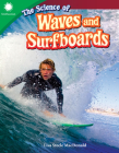 The Science of Waves and Surfboards (Smithsonian Readers) Cover Image
