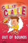 Cheeky Charlie: Out of Bounds Cover Image