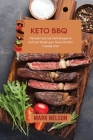 Keto BBQ: Flavorful and Low Carb Recipes to Grill and Smoke your Favuorite Keto Friendly Food Cover Image