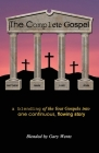 The Complete Gospel: a blending of the four gospels into one continuous, flowing story Cover Image